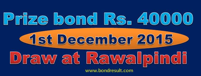 Prize Bond Rs 40000 Draw list 1st December 2015
