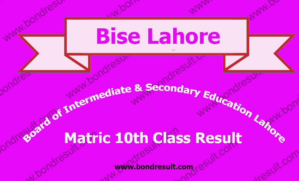 BISE Lahore Board Matric Result 2017, SSC Part 2 Result online