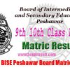 BISE Peshawar Board Matric 9th 10th Class Result 2017