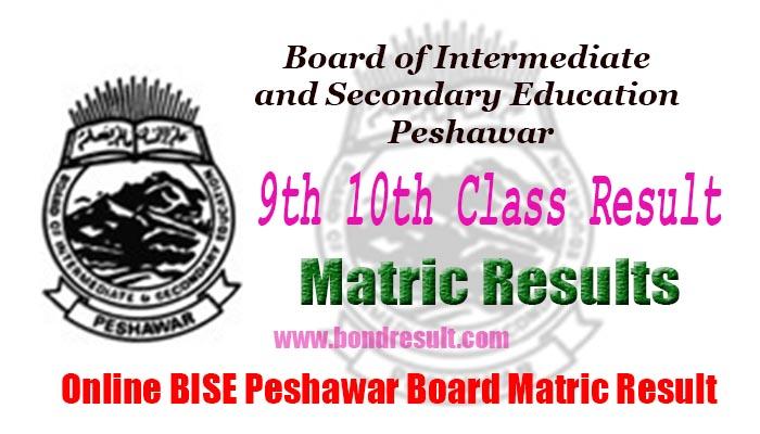 Board of Intermediate & Secondary Education Peshawar Matric Result 2017