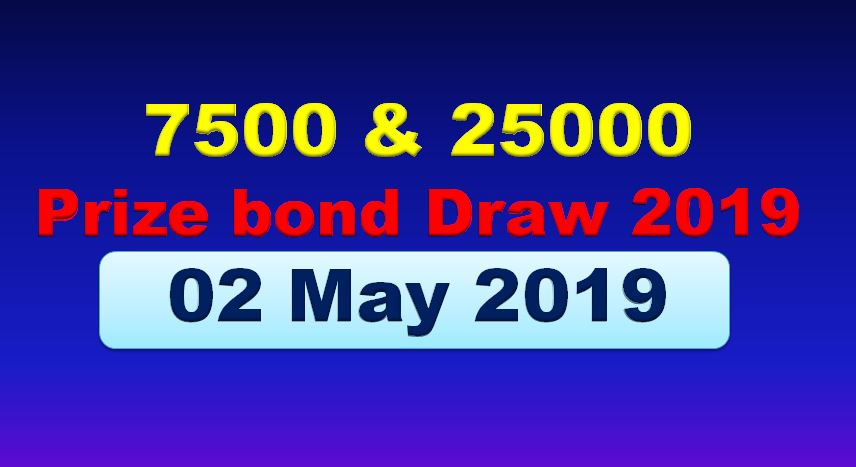 Draw of 7500 & 25000 Prize bond will be on 02nd May 2019