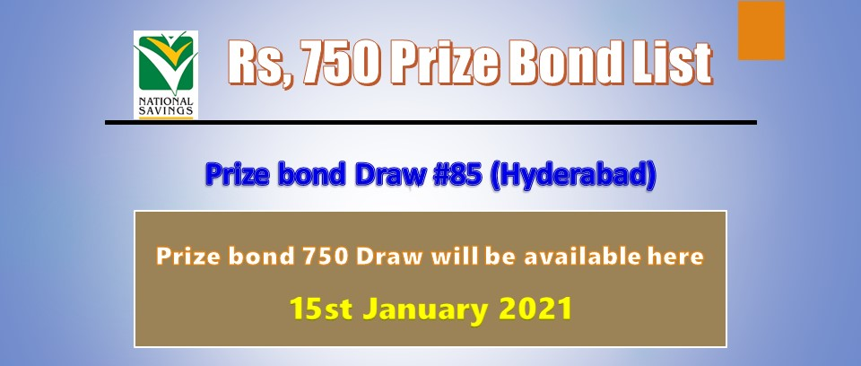 Rs. 750 Prize bond list Draw #85 Result, 15 January, 2021
